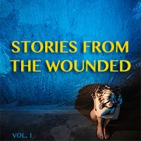 Stories from the Wounded Vol. 1